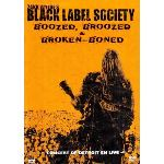 Zakk Wyldes's Black Label Society : Boozed broozed and broken boned