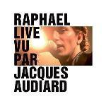 Raphaël - Live vu par Jacques Audiard