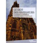 Défi des bâtisseurs : la cathédrale de Strasbourg