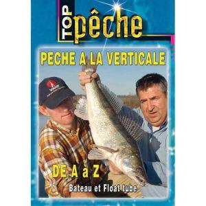 Top Pêche : Pêche a la verticale de A à Z