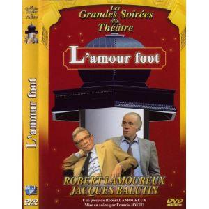 L'amour foot - de Yves-Andre Hubert