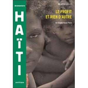 Haïti : Le Profit et rien d'autre