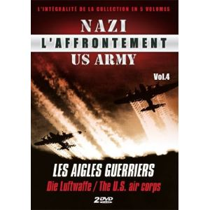 L'Affrontement Nazi : US Army - Volume 4 : Les Aigles guerriers