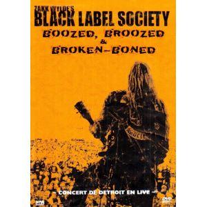 Zakk Wyldes's Black Label Society : Boozed broozed and broken boned