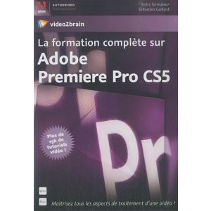 La formation complète sur Adobe Premiere Pro CS5 pour Windows, Mac OS