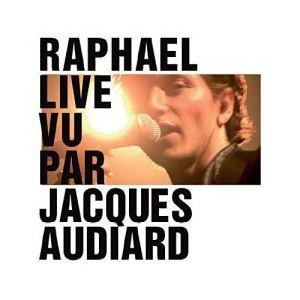Image de Raphaël - Live vu par Jacques Audiard