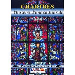 Chartres : L'histoire d'une cathédrale