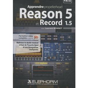 Apprendre Propellerhead Reason 5 et Record 1.5 pour Windows, Mac OS
