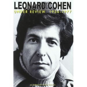 Léonard Cohen : Under review 1934 1977, An independent critical analysis