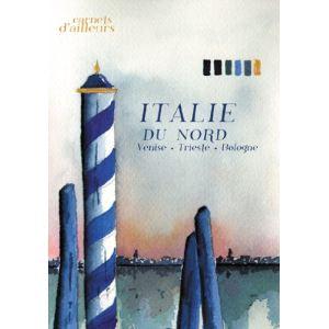Carnets d'ailleurs : Italie du Nord (Venise - Trieste - Bologne)