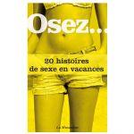 Osez 20 histoires de sexe en vacances