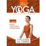 Total Yoga - Volume 1 : La Terre