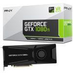 PNY GeForce GTX 1080 Ti 11 Go