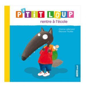 Editions Auzou Livre d'éveil : P'tit Loup rentre à l'école