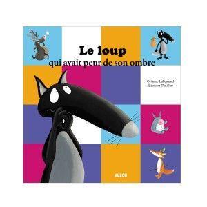 Editions Auzou Livre album Le loup qui avait peur de son ombre