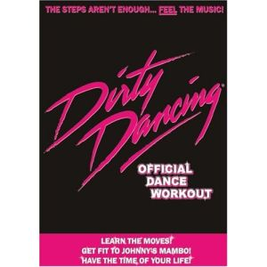 Dirty Dancing Fitness : The Official Dance Workout