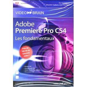 Adobe Première Pro et After Effects CS4 : Les fondamentaux pour Windows, Mac OS