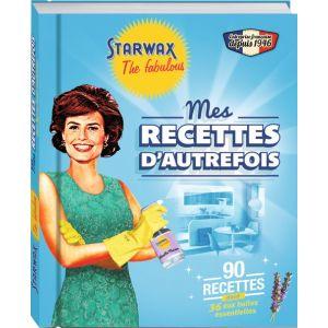 Starwax The Fabulous Livre Mes recettes d'autrefois