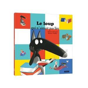 Editions Auzou Livre mes p'tits albums Le loup qui n'aimait pas lire