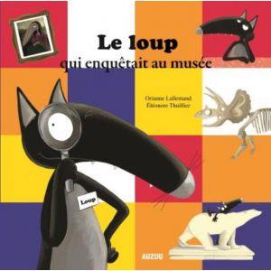 Editions Auzou Livre album Le loup qui enquêtait au musée