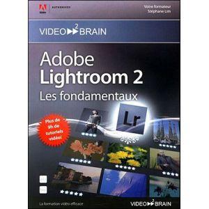 Adobe Lightroom 2 : les fondamentaux [Mac OS, Windows]