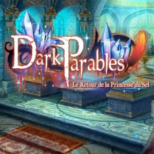 Dark Parables (14) Le Retour de la Princesse du Sel [PC]
