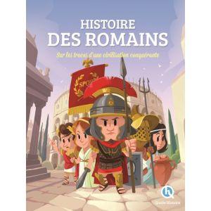 Quelle Histoire Editions Histoire des Romains: Sur les traces d'une civilisation conquérante