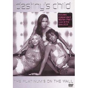 Destiny's Child : The Platinum's on the Wall