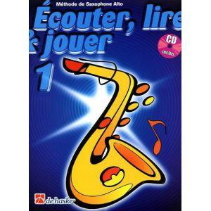 Dehaske Ecouter, lire et jouer Saxophone alto Vol.1