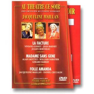 Coffret Au théâtre ce soir, Jacqueline Maillan : La Facture + Madame Sans Gêne + Folle Amanda