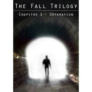 The Fall Trilogy - Chapitre 1 : la Séparation [PC]