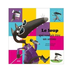 Editions Auzou Livre Mes P'tits Albums Le loup qui voulait être un artiste