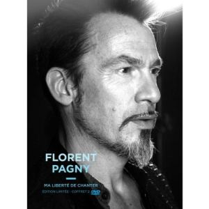 Florent Pagny : Ma Liberte De Chanter