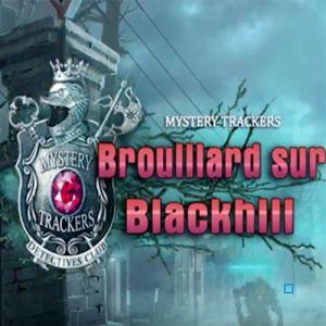 Mystery Trackers (14) Brouillard sur Blackhill [PC]