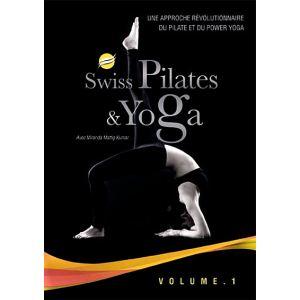 Swiss Pilates et Yoga - Volume 1
