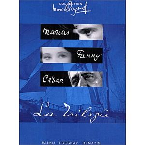 La Trilogie Marseillaise : Marius, Fanny, César
