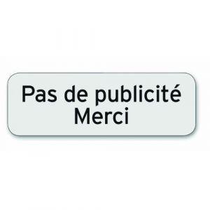 """Plaque indicatrice Pas de publicité - Merci - Polycarbonate adhésif - 75 x 25 mm - Plaque indicatrice """"Surveillance électronique"""" - Polycarbonate adhésif - Dimensions : 160 x 50 mm"""