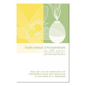 Pranarôm Guide pratique d'aromathérapie - La Diffusion