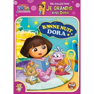 Ma collection : Je grandis avec Dora - Bonne Nuit Dora