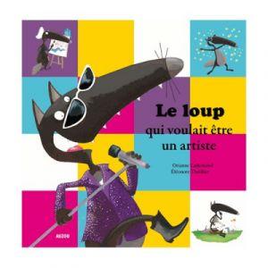 Editions Auzou Livre grand format Le Loup qui voulait devenir un artiste