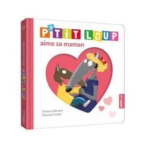 Editions Auzou Livre d'éveil P'tit Loup aime sa maman