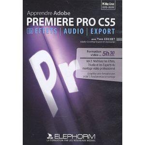 Apprendre Adobe Premiere Pro CS5 - Volume 2 pour Windows, Mac OS