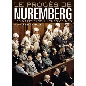 Procès de Nuremberg : Les Nazis face à leur crimes