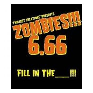 Twilight Creations Zombies!!! 6.66 Fill in the...