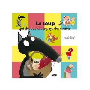 Editions Auzou Livre Mes P'tits Albums : Le loup qui découvrait le pays des contes