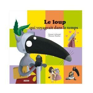 Editions Auzou Livre Mes P'tits Albums Le Loup qui voyageait dans le temps