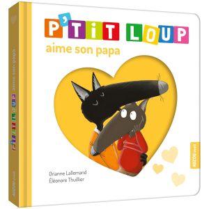 Editions Auzou Livre d'éveil P'tit Loup aime son papa