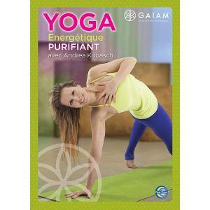 Gaiam : Yoga Energetique Purifiant avec Andrea Kubach