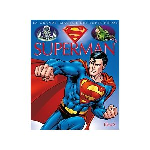 La Grande Imagerie des Super-Héros Superman