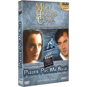 Mary Higgins Clark : Pleure pas ma belle [DVD]